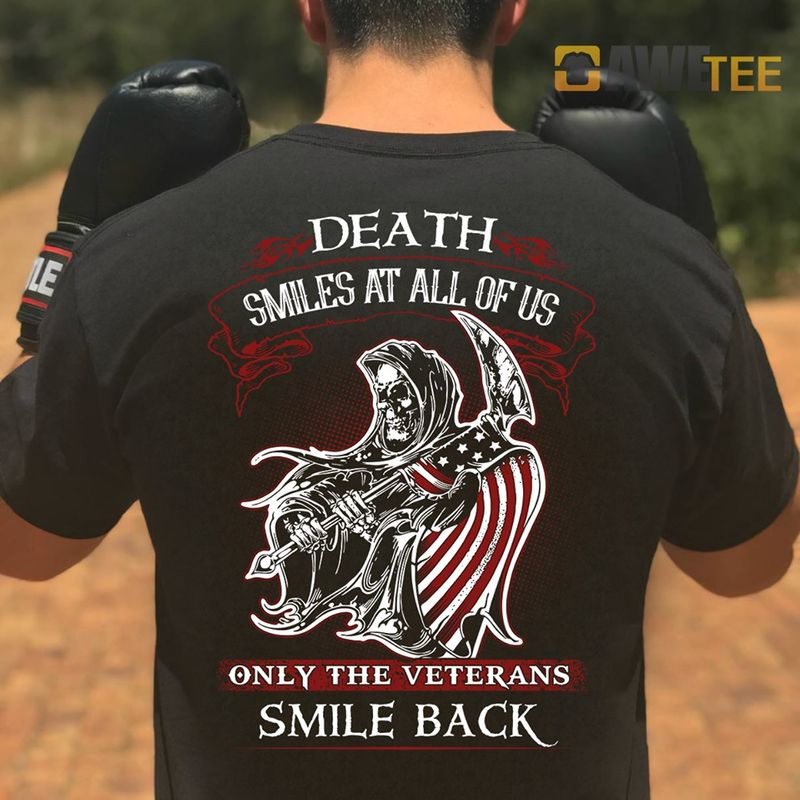 Death Smiles At All Of Us Only The Veterans Smile Back T Shirt Black  A1