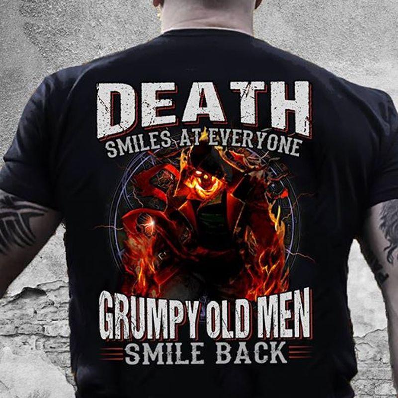 Death Smiles At Everyone Grumpy Old Men Smile Back T-Shirt Black A8