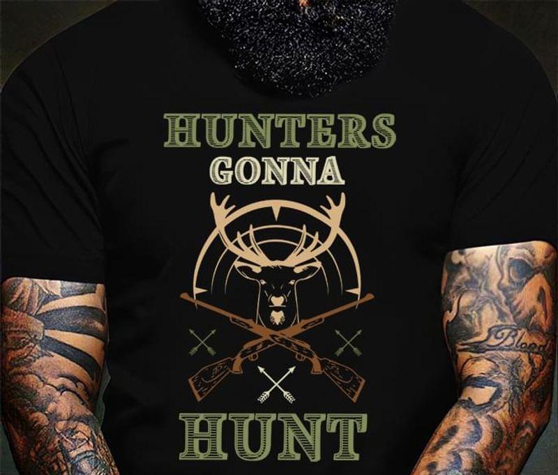 Deer Hunting Hunters Gonna Hunt Hunting Gun & Deer Design For Hunter Black T Shirt Men And Women S-6XL Cotton