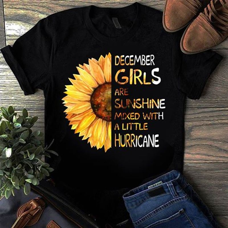 Demcember Girls Are Sunshine Mixed With A Little Hurricane  T-shirt Black B1