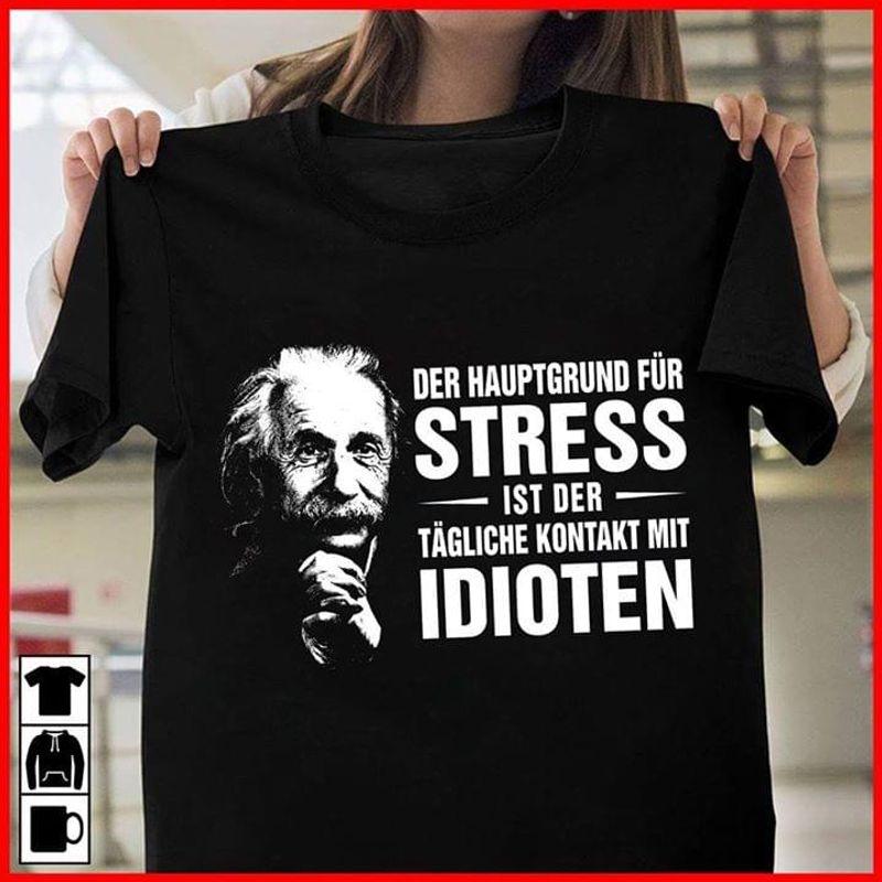 Der Hauptgrund Fur Stress Ist Der Tagliche Kontakt Mit Idioten Black T Shirt Men And Women S-6XL Cotton