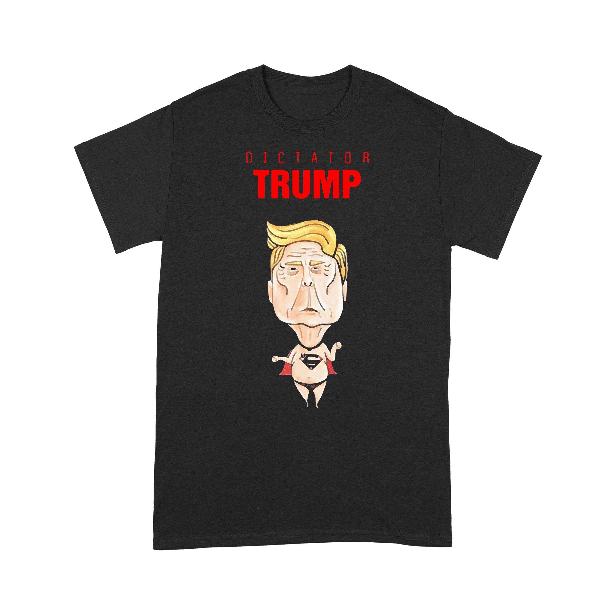 Dictator Trump T-shirt