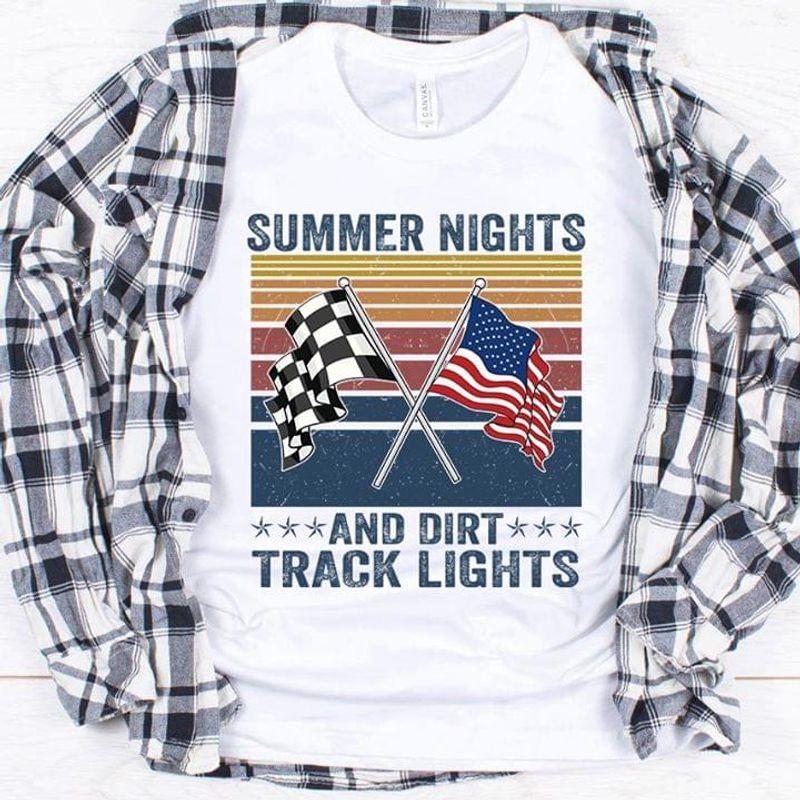 Dirt Track Racing Summer Nights And Dirt Track Lights American Flag WhiteT Shirt Men/ Woman S-6XL Cotton