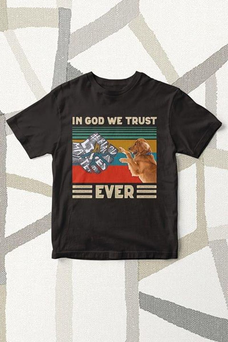 Dog Lover In God We Trust Ever Black T Shirt Men/ Woman S-6XL Cotton