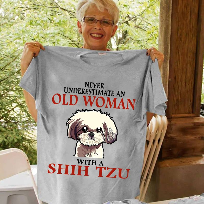 Dog Never Underestimate An Old Woman With A Shih Tzu T-Shirt Grey B8