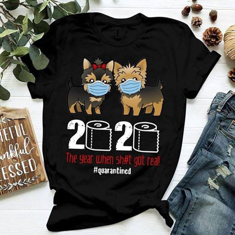 Dog Yorkshire Terrier 2020 The Year When Shit Got Read T Shirt Black