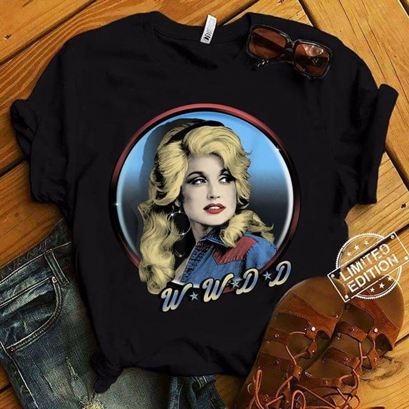Dolly Parton Be A Dolly In A World Full Of Karen Wwdd Gift For Fans Black T Shirt Men/ Woman S-6XL Cotton