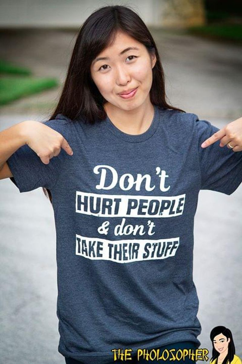 Don't Hurt People & Don't Take Their Stuff T Shirt S-6XL Mens And Women Clothing