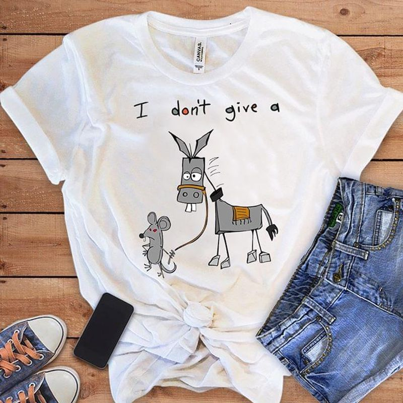 Donkey & Mouse I Don't Give A Rat's Donkey T-Shirt Funny Mouse Walking Donkey White T Shirt Men And Women S-6XL Cotton