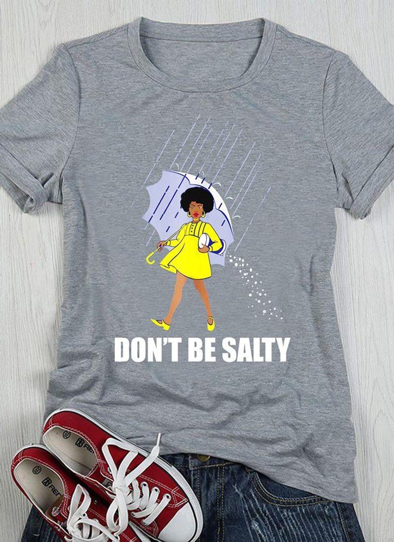 Dont Be Salty  T Shirt Grey B1