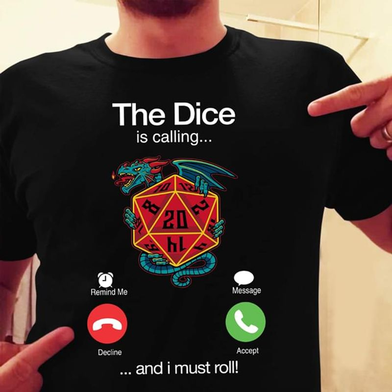 Dragon And Dice The Dice Is Calling And I Must Roll Funny  Quote Dragon Lovers Black T Shirt Men And Women S-6XL Cotton