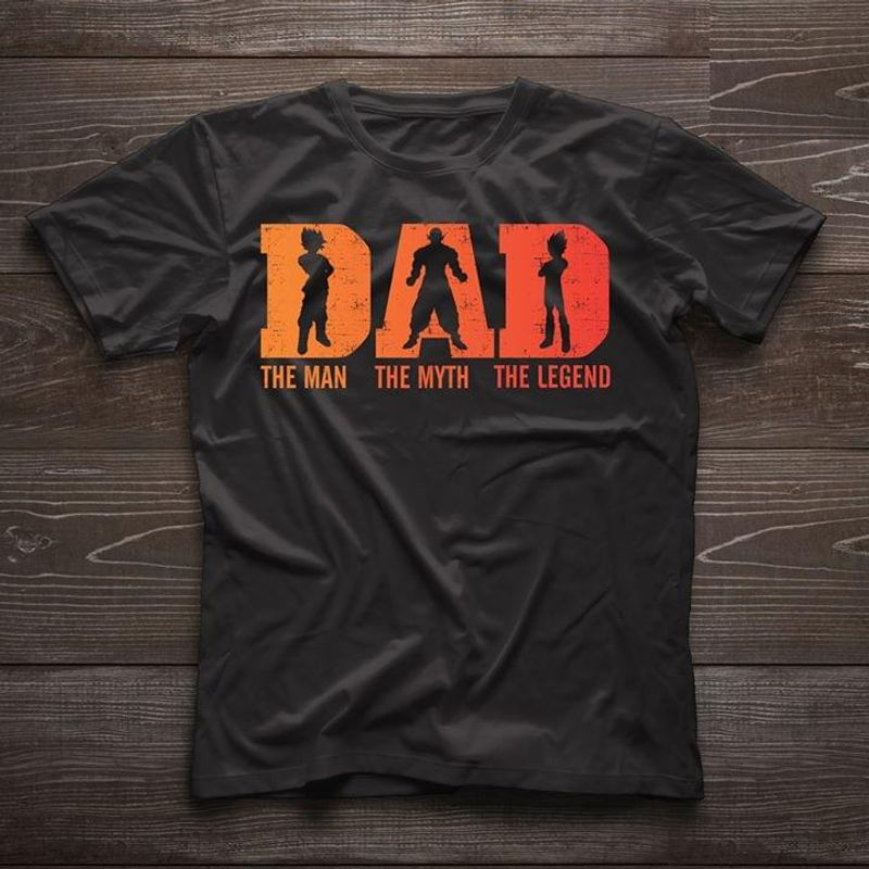 Dragon Ball Dad The Man The Myth The Legend Father's Day Gift T Shirt S-6XL Mens And Women Clothing