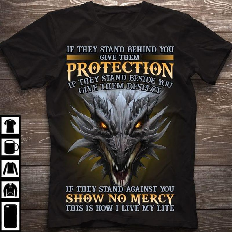 Dragon If They Stand Behind You Give Them Protection T-shirt Funny Sarcasm Quote Black T Shirt Men And Women S-6XL Cotton