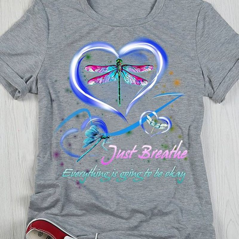 Dragonfly Heart Just Breathe Everything Is Going To Be Okay T Shirt Grey A3
