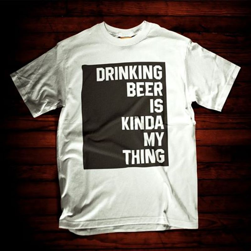 Drinking Beer Is Kinda My Thing  T-shirt White A5
