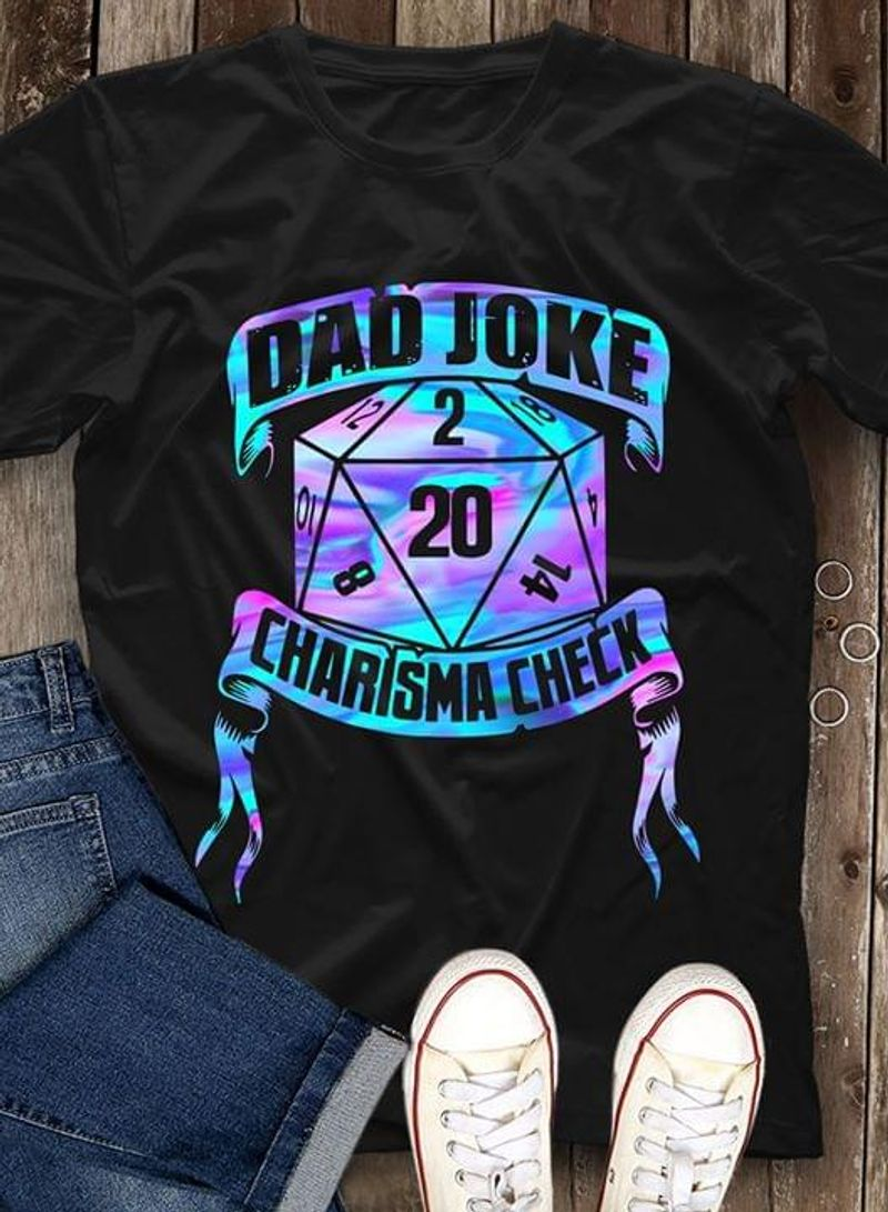 Dungeons And Dragons Dad Joke Charisma Check Father'S Day Gift BlackT Shirt Men/ Woman S-6XL Cotton
