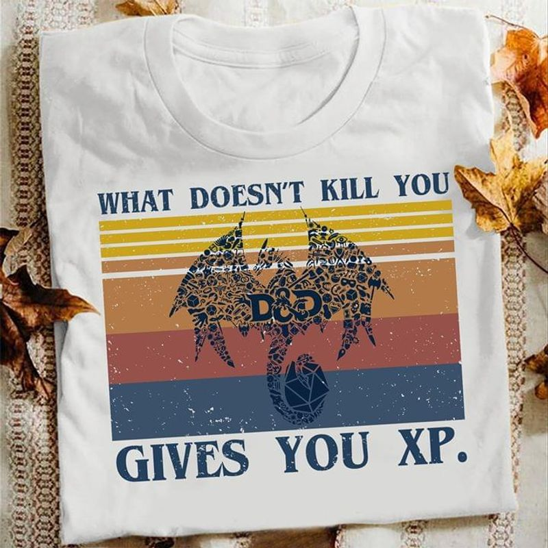 Dungeons & Dragons What Doesn't Kill You Give You Xp Retro Vintage White T Shirt S-6xl Mens And Women Clothing