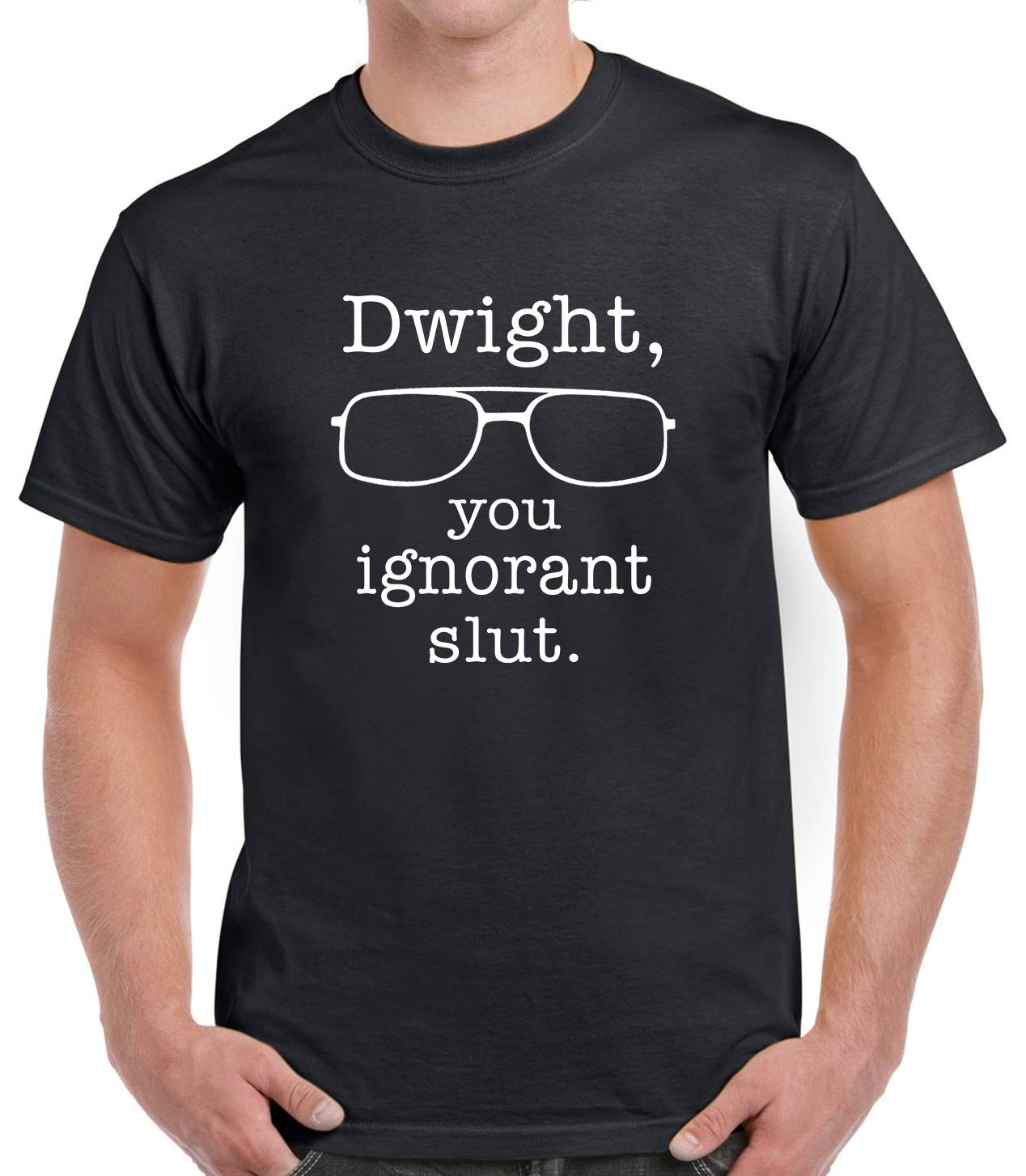 Dwight You Ignorant The Office Michael T-shirt