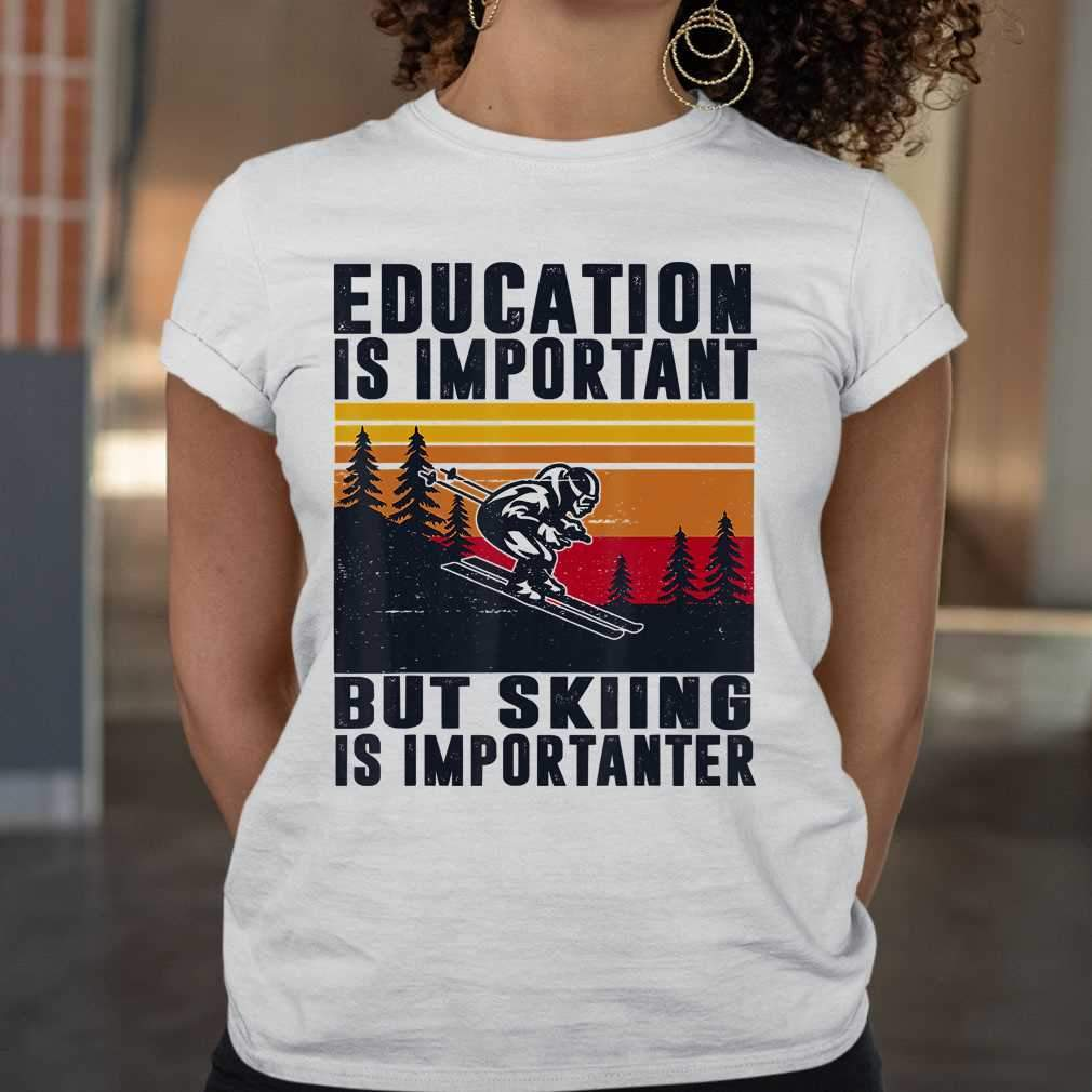 Education Is Important Skiing Is Importanter Vintage Retro T-shirt
