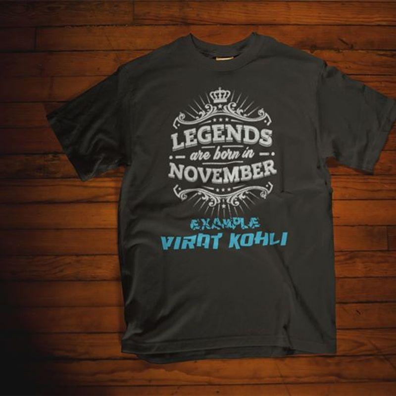 ;egends Are Born In November Example Virry Kohli    T-shirt Black B1