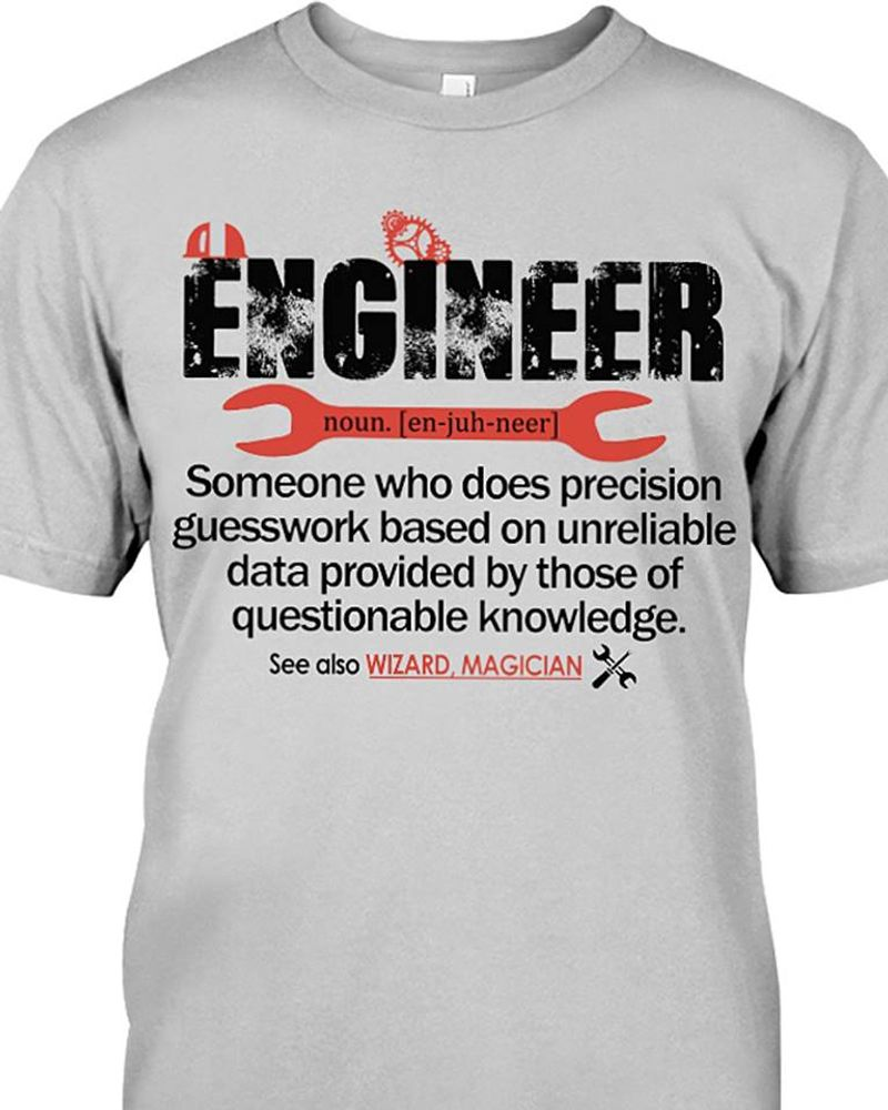 Engineer Someone Who Does Precision Guesswork Based  T-Shirt Grey A5