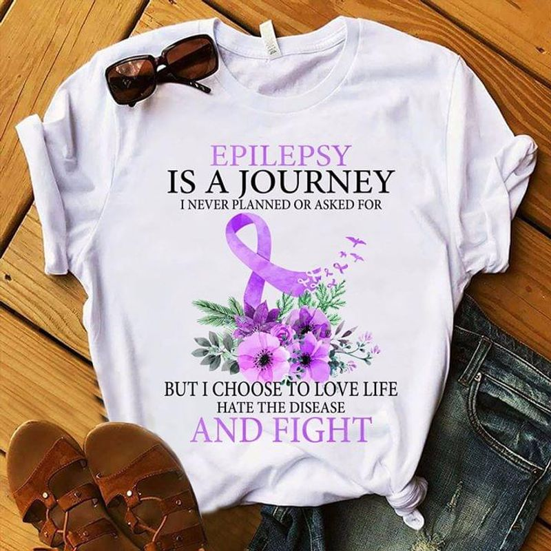 Epilepsy Is A Journey I Never Planned Or Asked For But I Choose Awareness White T Shirt Men/ Woman S-6XL Cotton