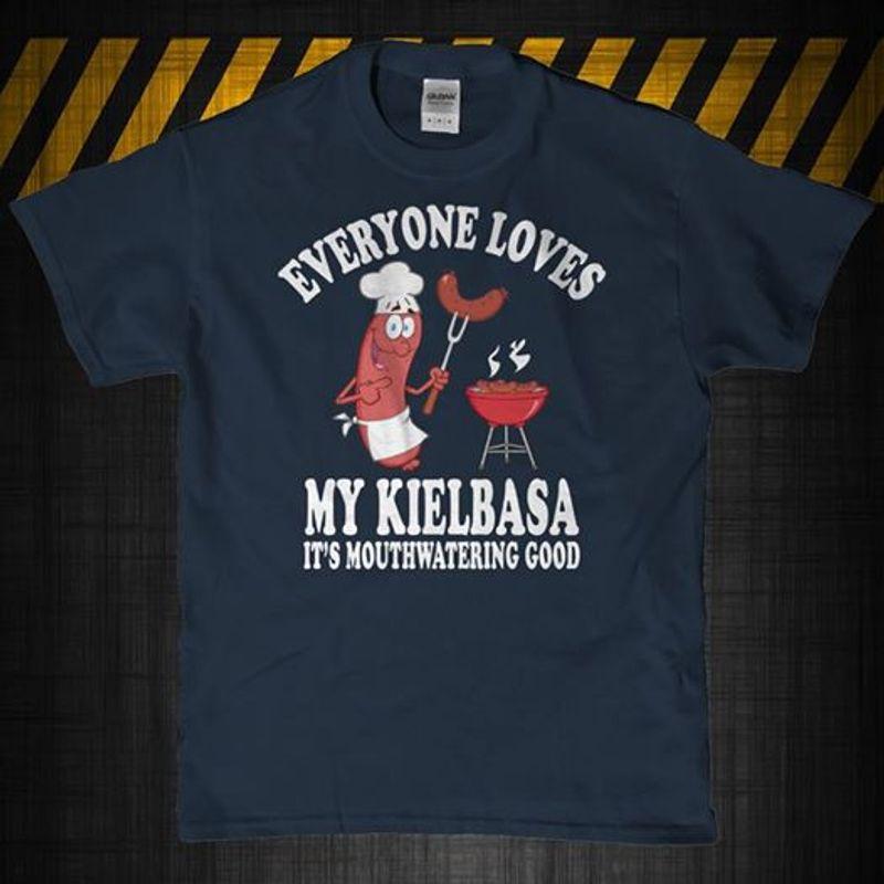 Everyone Loves My Kielbasa Its Mouthwatering Good TShirt Black  A2