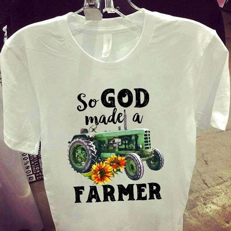 Farmers Life So God Made A Farmer Sunflowers Awesome Gifts For Farmer Lovers White T Shirt S-6xl Mens And Women Clothing