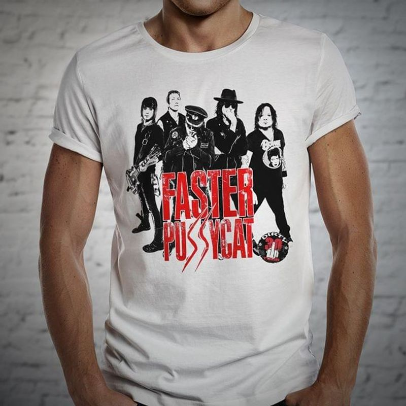 Faster Pussycat Music Band Best Gift For Faster Pussycat Fans White T Shirt Men And Women S-6XL Cotton