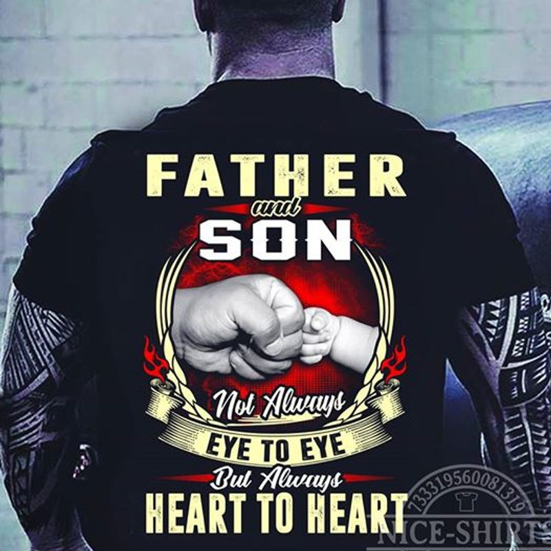 Father And Son Not Always Eye To Eye But Wlways Heart To Heart T-shirt Black A9