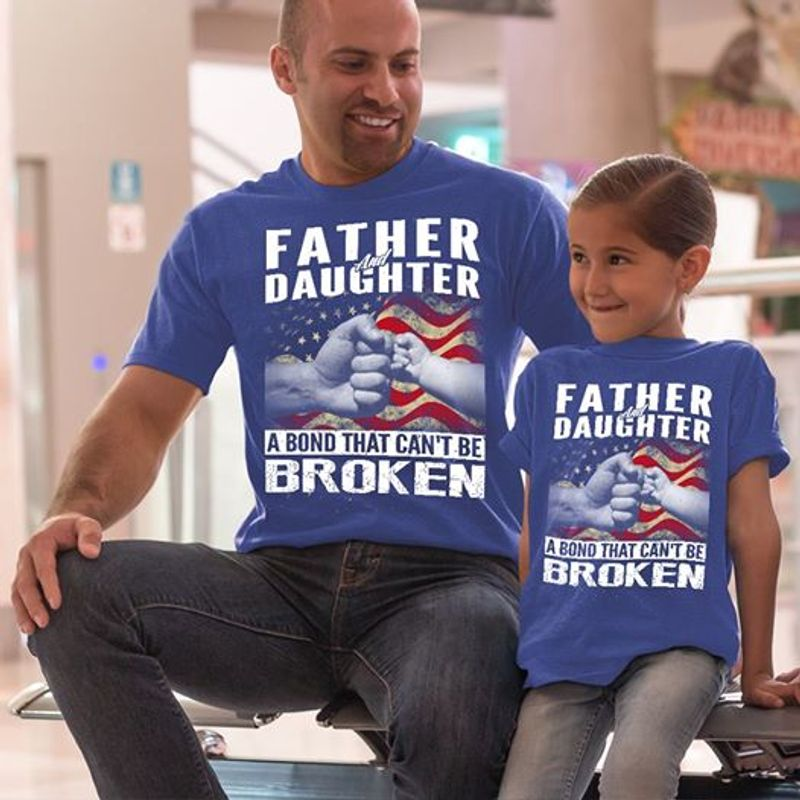 Father Daughter A Bond That Cant Be Broken T Shirt Blue B1
