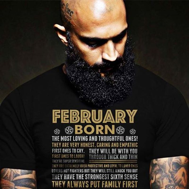 February Born The Most Loving And Thoughtful Ones T-shirt Black B7