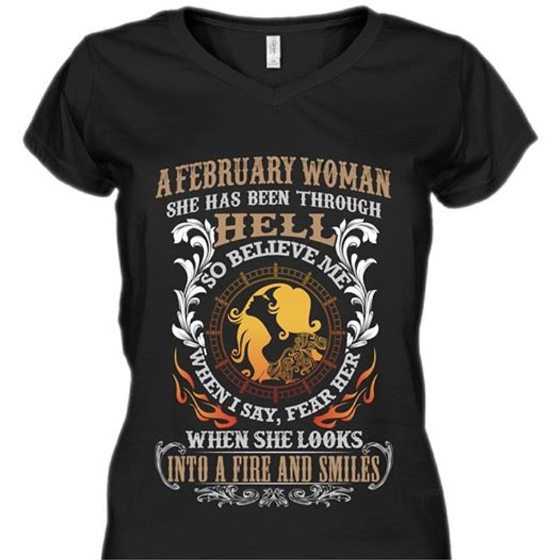 February Woman She Has Been Through Hell So Believe Me When I Say Fear Her T-Shirt Black A5
