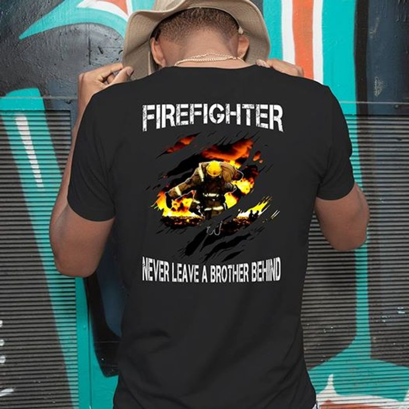 Firefighter Never Leave A Brother Behind T-shirt Black A4
