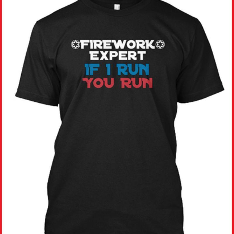 Firework Expert If I Run You Run T-shirt Black A8