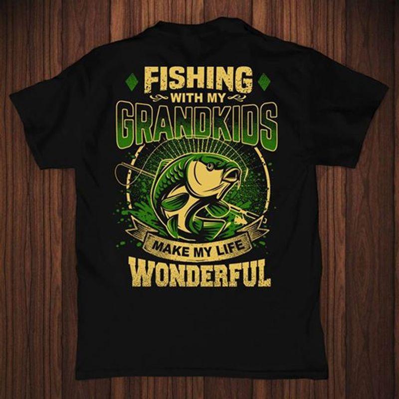 Fishing With My Grandkids Make My Life Wonderful   T Shirt Black A5