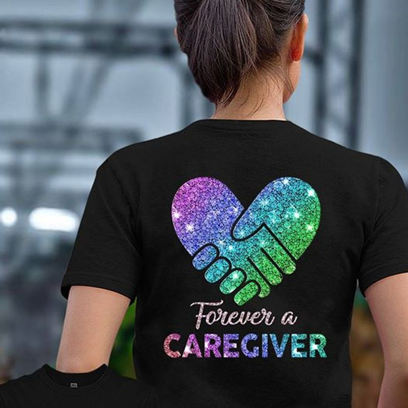 Forever A Caregiver T Shirt Black A3