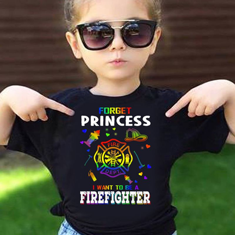 Forget Princess I Want To Be A Firefighter T-shirt Black A5