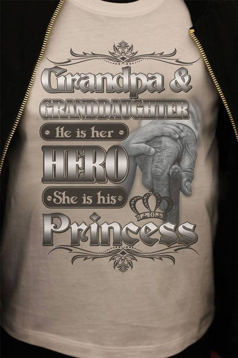 Frandpa Granddaughter He Is Her Hero She Is His Princess  T Shirt White B4