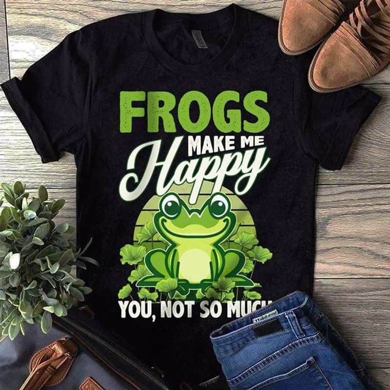 Frog Lovers Frogs Make Me Happy You Not So Much Black T Shirt Men/ Woman S-6XL Cotton