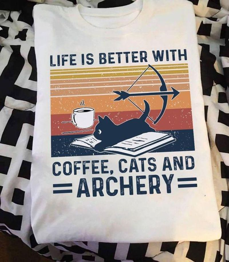 Funny Black Cat Life Is Better With Coffee Cats And Archery Cat Lover Gift White T Shirt Men And Women S-6XL Cotton
