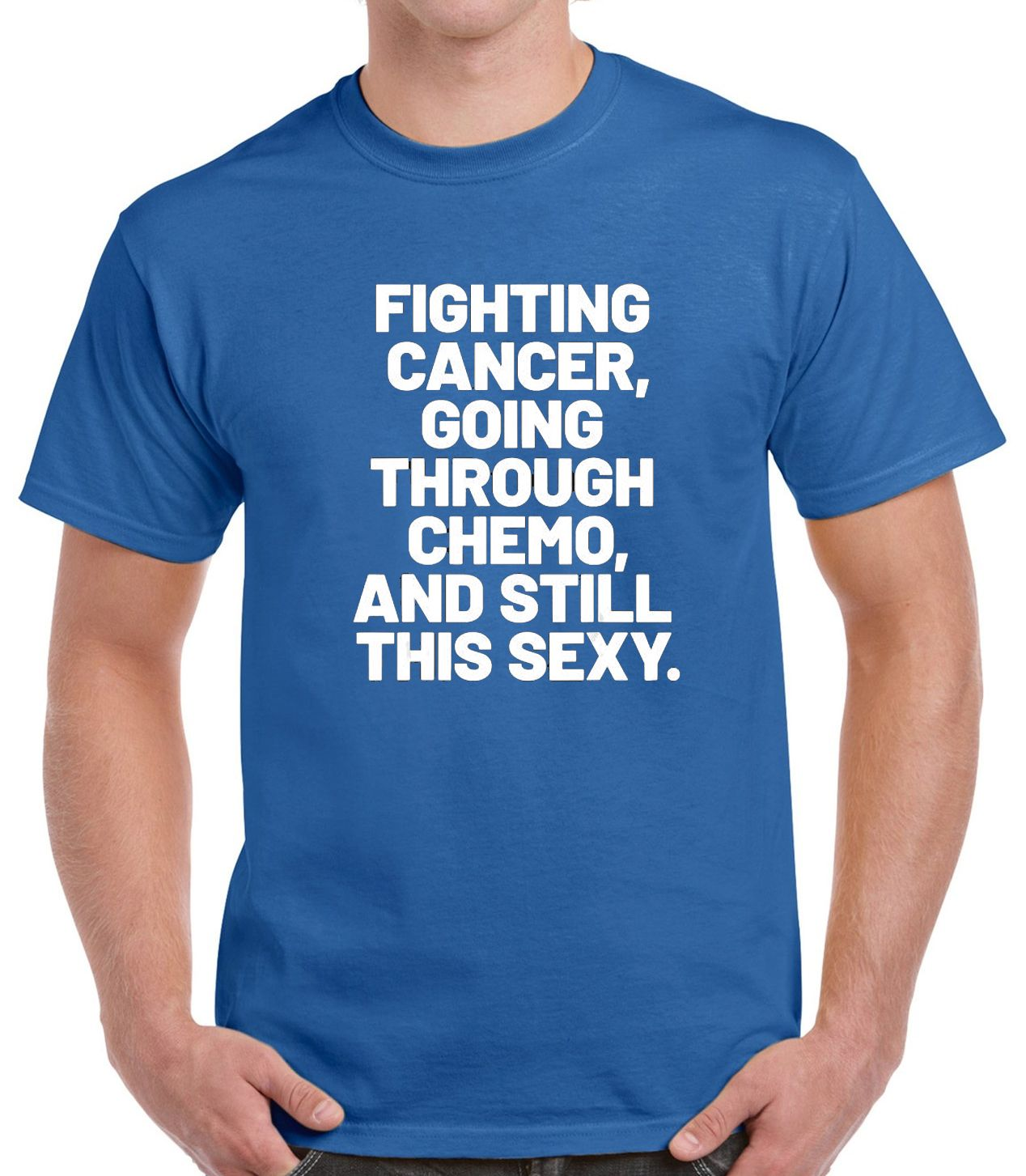 Funny Cancer Fighting Cancer And Still This Sexy Quote T-Shirt