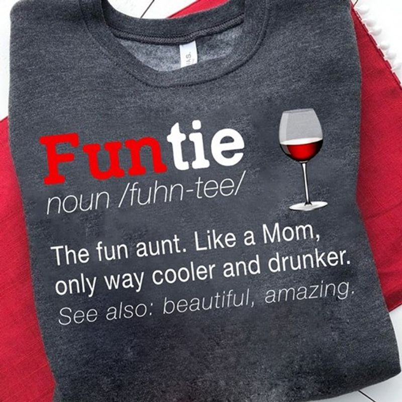 Funte Noun Fuhn Tee The Funaunt Like A Mom Only Way Cooler And Drunker T-shirt Black B1