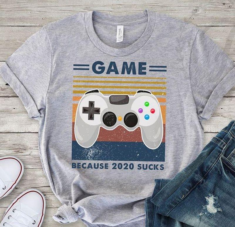 Game Because 2020 Sucks Retro Vintage Classic Machine Sport GreyT Shirt Men/ Woman S-6XL Cotton