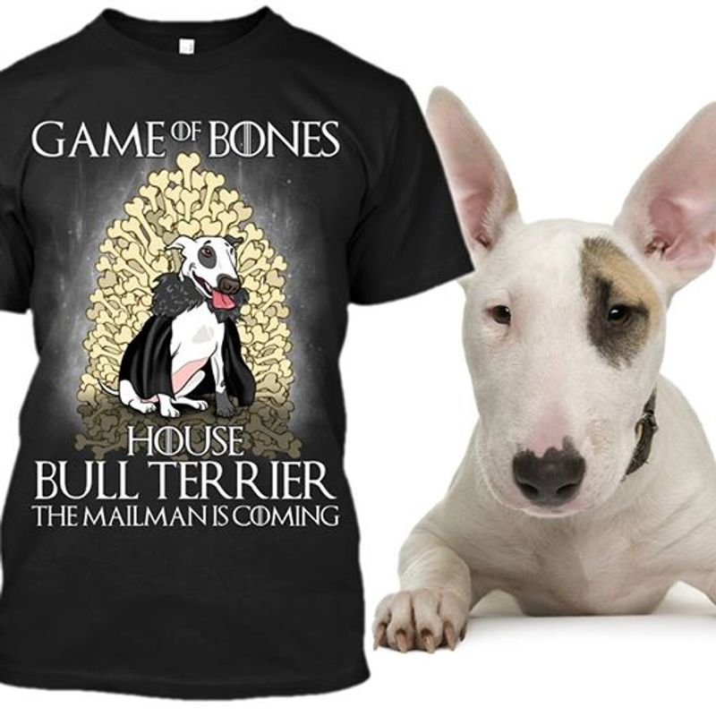 Game Of Bones House Bull Terrier The Mailman Is Coming T Shirt Black C2