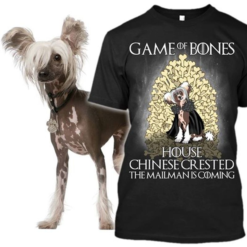 Game Of Bones House Chinese Crested The Mailman Is Coming T-shirt Black A4