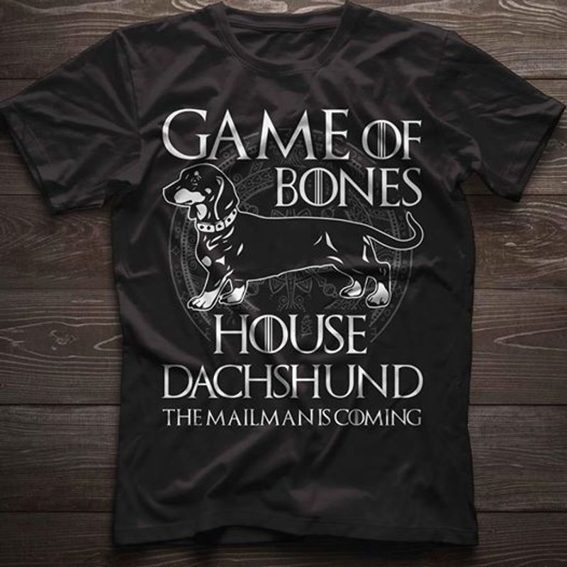 Game Of Bones House Dachshund Tha Mailman Is Coming T Shirt Black A4