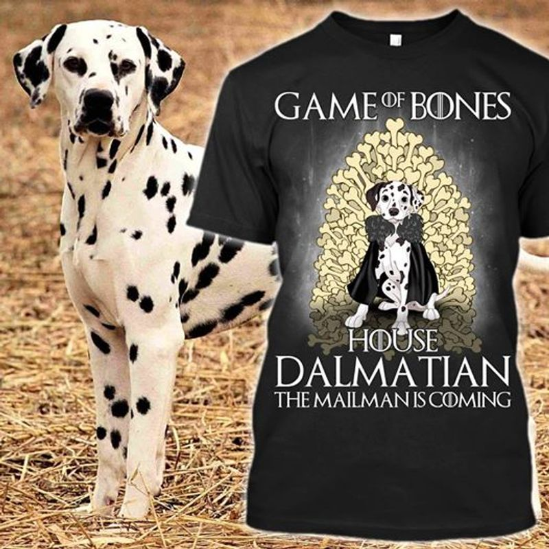 Game Of Bones House Dalmatian The Mailman Is Coming T-shirt Black A4