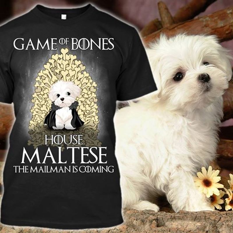 Game Of Bones House Maltese The Mailman Is Coming White Dog T-shirt Black B5