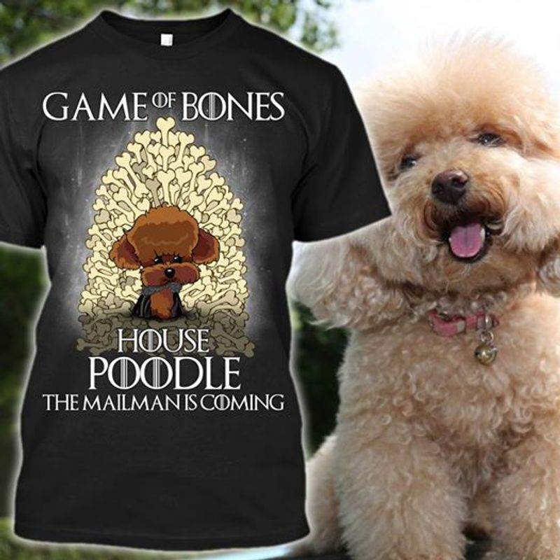 Game Of Bones House Poodle The Mailman Is Coming Tshirt Black A2